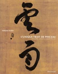 Histoiresdenlire.be L'unique trait de pinceau. Calligraphie, peinture et pensée chinoise Image