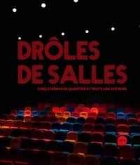 Fabienne Waks et Sylvie Setier - Drôles de salles - Cinq cinémas de quartier et toute une histoire.