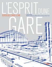 Fabienne Waks - L'esprit d'une gare - Bordeaux Saint-Jean.