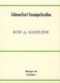 Fabienne Yvert et Véronique Vassiliou - Rose & Madeleine.