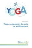Fabienne Zydziak - Yoga, compagnon de route du vieillissement.