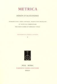 Fabio Acerbi et Bernard Vitrac - Metrica - Héron d'Alexandrie.
