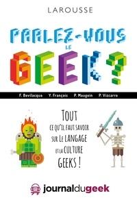 Fabio Bevilacqua et Yann François - Parlez-vous le geek ?.