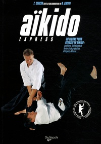 Fabio Ceresa et Roberto Ghetti - Aïkido express.