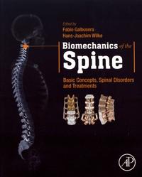 Fabio Galbusera et Hans-Joachim Wilke - Biomechanics of the Spine - Basic Concepts, Spinal Disorders and Treatments.