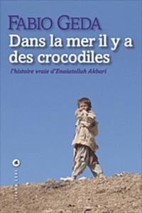 Rhonealpesinfo.fr Dans la mer il y a des crocodiles - L'histoire vraie d'Enaiatollah Akbari Image