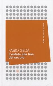 Fabio Geda - L'estate alla fine del secolo.