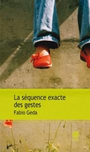 Fabio Geda - La séquence exacte des gestes.