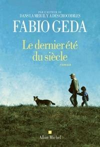 Fabio Geda et Fabio Geda - Le Dernier été du siècle.