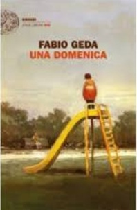 Fabio Geda - Una domenica.