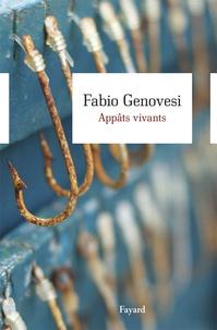 Fabio Genovesi - Appâts vivants.