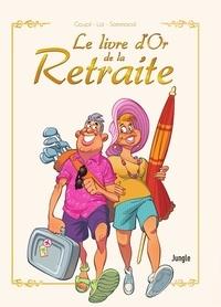 Fabio Lai et  Goupil - Le livre d'or de la retraite Nouvelle Edition.