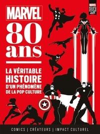 Fabio Licari et Marco Rizzo - Marvel : 80 ans - La véritable histoire d'un phénomène de la pop culture.