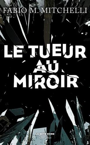 Fabio-M Mitchelli - Le tueur au miroir.