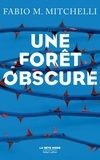 Fabio-M Mitchelli - Une forêt obscure.