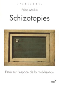 Fabio Merlini - Schizotopies - Essai sur l'espace de la mobilisation.