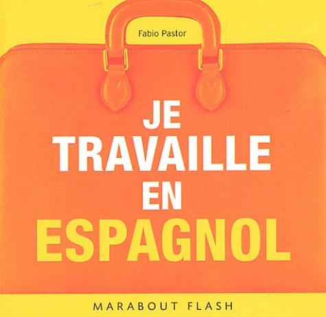 Fabio Pastor - Je travaille en espagnol.