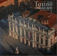 Fabio Polosa et Stefano Ferri - Torino vista dal cielo - Torino as seen from the Sky.