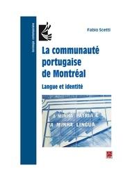 Fabio Scetti - La communauté portugaise de Montréal. Langue et identité.