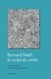Fabio Scotto - Bernard Noël : le corps du verbe.