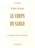 Fabio Scotto - Le corps du sable.