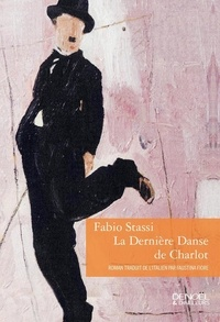 Fabio Stassi - La dernière danse de Charlot.