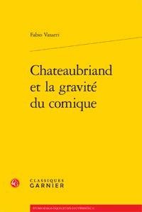 Fabio Vasarri - Chateaubriand et la gravité du comique.