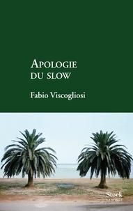 Fabio Viscogliosi - Apologie du slow.