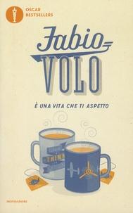 Fabio Volo - E una vita che ti aspetto.