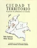 Fabio Zambrano et Olivier Bernard - Ciudad y territorio - El proceso de poblamiento en Colombia.