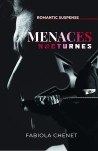 Fabiola Chenet - Menaces nocturnes.