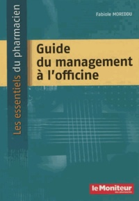 Fabiole Moreddu - Guide du management à l'officine.