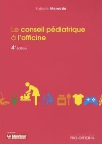 Le conseil pédiatrique à l'officine - Fabiole Moreddu |