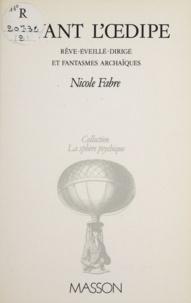 Fabre - Avant l'êdipe - Rêve-éveillé-dirigé et fantasmes archaïques.