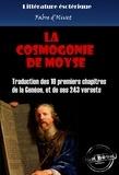 Fabre D'Olivet - La cosmogonie de Moyse - Traduction des 10 premiers chapitres de la Genèse, et de ses 243 versets (édition intégrale).