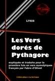 Fabre D'Olivet et . Lysis - Les vers dorés de Pythagore expliqués et traduits en vers eumolpiques français par Fabre d'Olivet - édition intégrale.