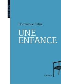 Fabre Dominique - Une enfance.