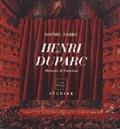 Fabre - HENRI DUPARC: 1848-1933, MUSICIEN DE L'EMOTION.