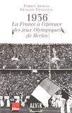 Fabrice Abgrall et François Thomazeau - 1936 : La France à l'épreuve des Jeux Olympiques de Berlin.