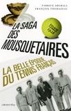 Fabrice Abgrall et François Thomazeau - La Saga des mousquetaires - La Belle époque du tennis français.