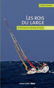 Les rois du large - 40 éditions de la solitaire du Figaro.pdf