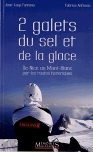 Fabrice Anfosso et Jean-Loup Fontana - 2 galets, du sel et de la glace - De Nice au Mont-Blanc par les routes historiques.
