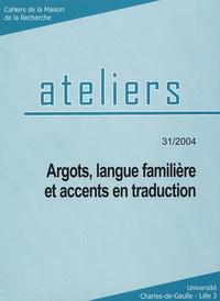 Fabrice Antoine - Argots, langue familière et accents en traduction.