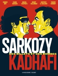 Fabrice Arfi et Benoît Collombat - Sarkozy-Kadhafi. Des billets et des bombes.
