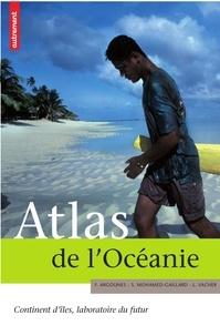 Fabrice Argounès et Sarah Mohamed-Gaillard - Atlas de l'Océanie - Continent d'îles, laboratoire du futur.