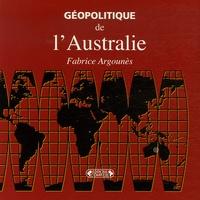 Fabrice Argounès - Géopolitique de l'Australie.