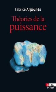 Fabrice Argounès - Théories de la puissance.