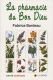 Fabrice Bardeau - La pharmacie du Bon Dieu.