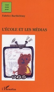 Fabrice Barthélemy - L'école et les médias.