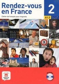 Fabrice Barthélemy - Rendez-vous en France 2 A1.2 - Cahier de français pour migrants. 1 CD audio